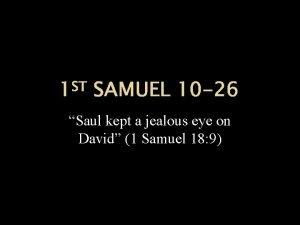 ST 1 SAMUEL 10 26 Saul kept a