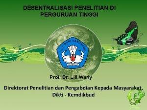 DESENTRALISASI PENELITIAN DI PERGURUAN TINGGI Prof Dr Lili