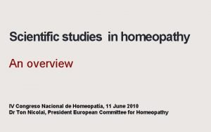 Scientific studies in homeopathy An overview IV Congreso