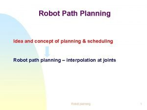 Robot Path Planning Idea and concept of planning