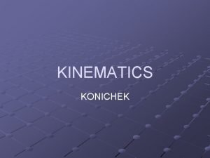 KINEMATICS KONICHEK I Position and distance A Position