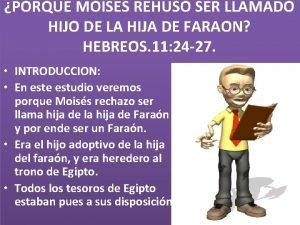 PORQUE MOISES REHUSO SER LLAMADO HIJO DE LA