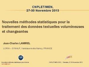 CNPLETMEN 27 30 Novembre 2013 Nouvelles mthodes statistiques