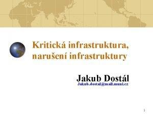 Kritick infrastruktura naruen infrastruktury Jakub Dostl Jakub dostalmail