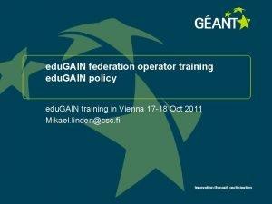 edu GAIN federation operator training edu GAIN policy