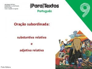 Orao subordinada substantiva relativa e adjetiva relativa Porto