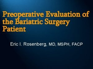 Preoperative Evaluation of the Bariatric Surgery Patient Eric