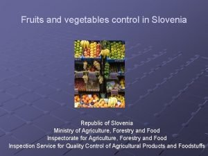 Fruits and vegetables control in Slovenia Republic of