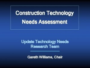 Construction Technology Needs Assessment Update Technology Needs Research