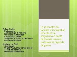 Sylvie Fortin Professeure Anthropologie Pdiatrie Universit de Montral