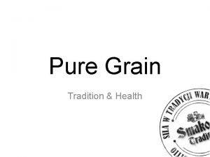 Pure Grain Tradition Health TRADITION HEALTH Pure Grain