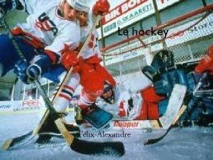 Le hockey FlixAlexandre Table des matires Les quipes