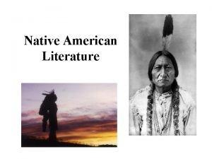 Native American Literature Native American Literature Cultural Diversity