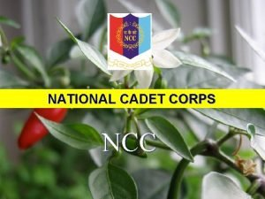 ERNAKULAM NCC GROUP NATIONAL CADET CORPS PRESENTS NCC