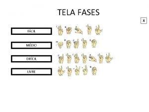 TELA FASES X FCIL MDIO DIFCIL LIVRE TELA