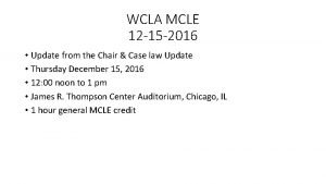 WCLA MCLE 12 15 2016 Update from the