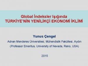 Global ndeksler Inda TRKYENN YENLK EKONOM KLM Yunus