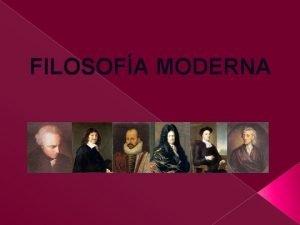 FILOSOFA MODERNA Filosofa moderna Cuando la cultura grecolatina