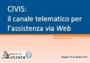 CIVIS il canale telematico per lassistenza via Web
