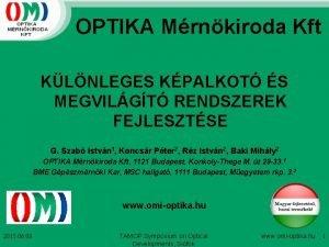 OPTIKA Mrnkiroda Kft KLNLEGES KPALKOT S MEGVILGT RENDSZEREK