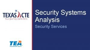 Security Systems Analysis Security Services Copyright Texas Education