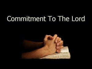 Commitment To The Lord Commitment Needed n n