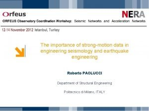 The importance of strongmotion data in engineering seismology