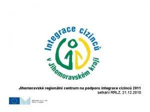 Jihomoravsk regionln centrum na podporu integrace cizinc 2011