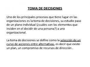 TOMA DE DECISIONES Uno de los principales procesos