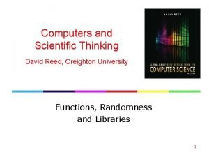 Computers and Scientific Thinking David Reed Creighton University