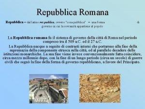Repubblica Romana Repubblica dal latino res publica ovvero