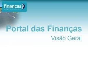 Portal das Finanas Viso Geral Portal das Finanas