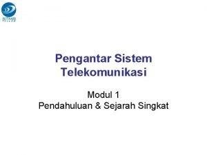 Pengantar Sistem Telekomunikasi Modul 1 Pendahuluan Sejarah Singkat