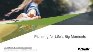 Planning for Lifes Big Moments Not FDIC Insured