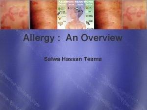 Allergy An Overview Salwa Hassan Teama Allergy Allergy