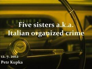 Five sisters a k a Italian organized crime