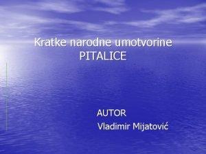 Kratke narodne umotvorine PITALICE AUTOR Vladimir Mijatovi Pitalice