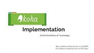 Implementation At Irish Institutes of Technology Maura Stephens
