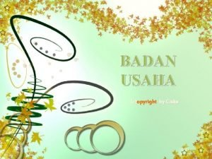 BADAN USAHA copyright by Ciska c Badan Usaha