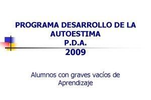 PROGRAMA DESARROLLO DE LA AUTOESTIMA P D A