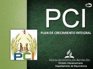 PCI PLAN DE CRECIMIENTO INTEGRAL IGLESIA ADVENTISTA DEL