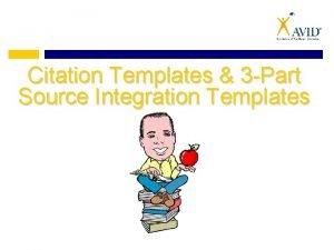 Citation Templates 3 Part Source Integration Templates Why