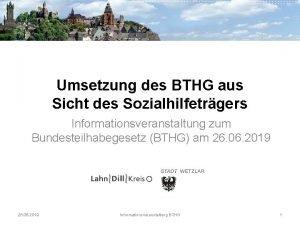 Umsetzung des BTHG aus Sicht des Sozialhilfetrgers Informationsveranstaltung