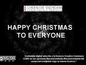 HAPPY CHRISTMAS TO EVERYONE Contenido digital adscrito a