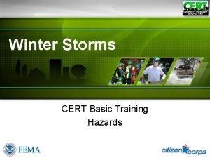 Winter Storms CERT Basic Training Hazards Winter Storms