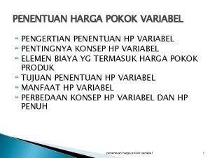 PENENTUAN HARGA POKOK VARIABEL PENGERTIAN PENENTUAN HP VARIABEL