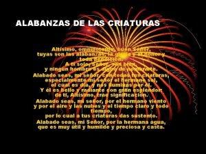 ALABANZAS DE LAS CRIATURAS Altsimo omnipotente buen Seor