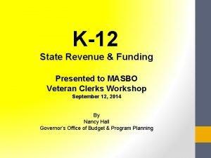 K12 State Revenue Funding Presented to MASBO Veteran