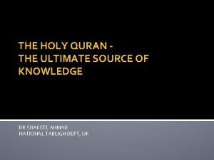 THE HOLY QURAN THE ULTIMATE SOURCE OF KNOWLEDGE