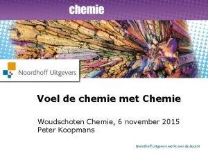 Voel de chemie met Chemie Woudschoten Chemie 6